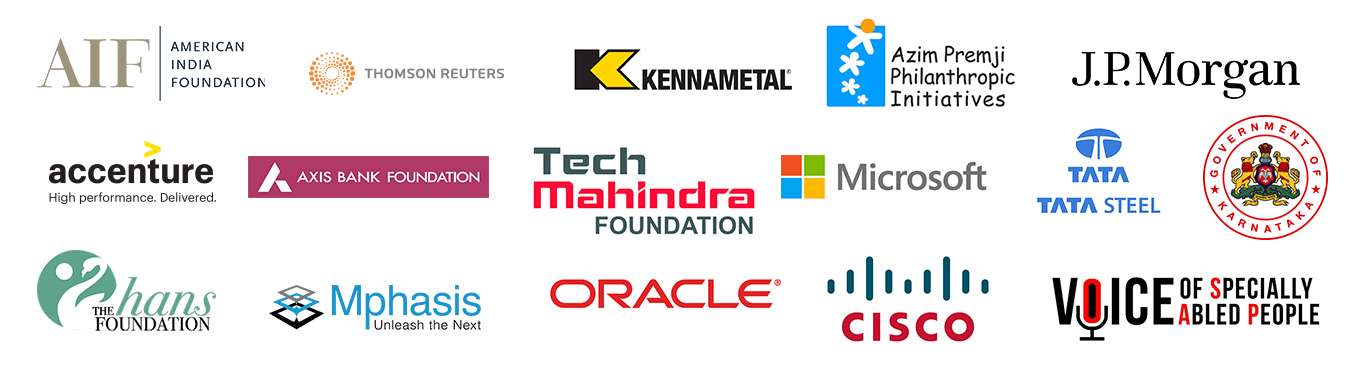 AIF, Thomson Reuters, Kennametal, JP Morgan, Azim Premji Philanthropic Initiatives, Accenture, Axis Bank Foundation, Tech Mahindra Foundation, Microsoft, TATA Steel, The Hans Foundation, Mphasis, Oracle, Cisco, Guv of Karnataka; Voice of specially abled people;