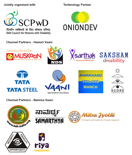 Jointly organised with SCPwD; Technology partner Onion Dev; Channel Partners for Hamari Vaani: Muskaan, NDS, Sarthak, Saksham disability, Tata steel, Vaani, Jharkhand Vikalang Manch, Score Foundation; Channel Partner for Namma Vaani -  BDR India, Samarthya, Mitra Jyothi, NFB, Rhea Foundation