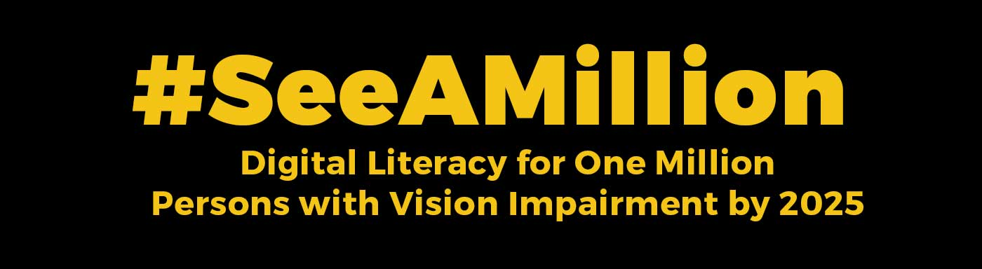 # See A Million; Digital Literacy for One Million Persons with Vision Impairment by 2025