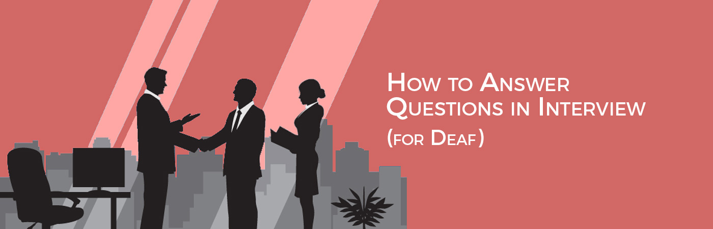 Image how to answer questions in interview (for Deaf)