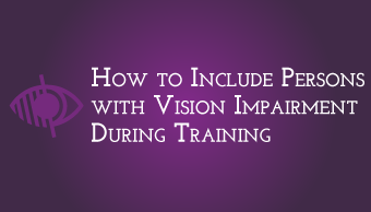 Download How to Include Persons with Vision Impairment During Training
