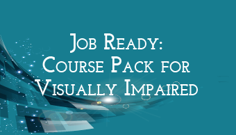 Go to Job Ready: Course Pack for Visually Impaired