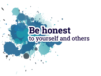 Be honest to yourself and others