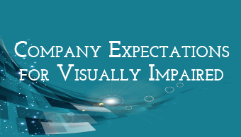 Go to Company Expectations For Visually Impaired