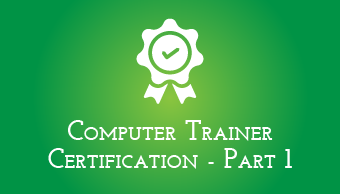 Go to Computer Trainer Certification - Part 1