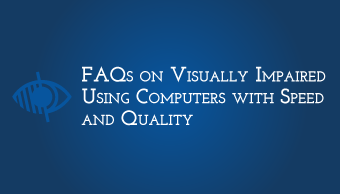 Download FAQ on Visually Impaired Using Computers