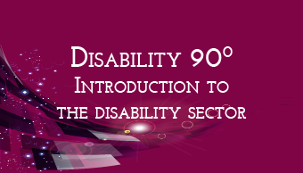 Go to Disability 90: Introduction to the Disability Sector