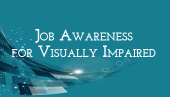 Go to Job Awareness For Visually Impaired