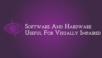 Download Software and Hardware useful for Visually Impaired